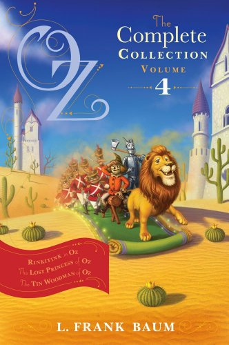 Oz, the Complete Collection, Volume 4: Rinkitink in Oz; The Lost Princess of Oz; The Tin Woodman of Oz (Oz Collection)