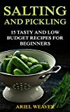 #8: Salting and Pickling: 15 Tasty and Low Budget Recipes for Beginners