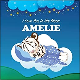 I Love You to the Moon, Amelie: Personalized Book & Bedtime ...