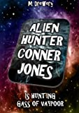 Alien Hunter Conner Jones - Gass of Vaypoor, M. Drewery, 1291621288