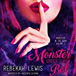 The Monster Under the Bed: Monsters in the Dark, Book 1 | Rebekah Lewis