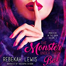 The Monster Under the Bed: Monsters in the Dark, Book 1 Audiobook by Rebekah Lewis Narrated by Kassiopia DeVora