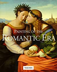 Painting of the Romantic Era: Painting of the Romantic Epoch (Epochs & Styles)