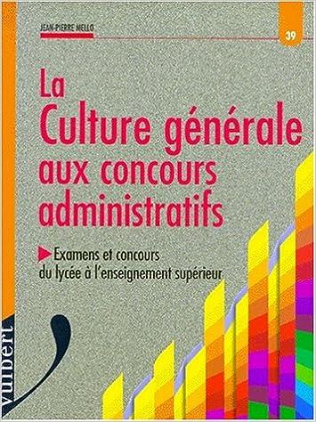 Télécharger en ligne Les concours administratifs : culture générale epub, pdf