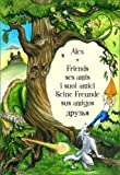 Alex and Friends, Ses Amis, I Suoi Amici, Seine Freunde, Sus Amigos: Pictorial Children's Adventure Story to Develop Listening Skills in a Second Language