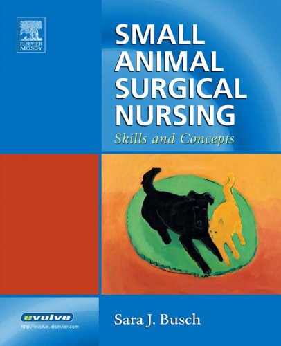 Small Animal Surgical Nursing: Skills and Concepts