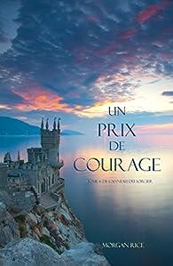 L'anneau du sorcier, tome 6 : Un prix de courage par Morgan Rice