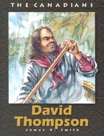 Read Online David Thompson (The Canadians) pdf epub