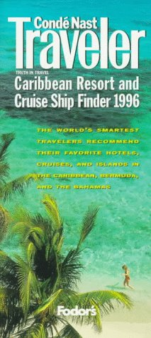 Conde Nast Traveler Caribbean Resort & Cruise Ship Finder 1996: The World's Smartest Travelers Recommend Their Favorite Hotels, Cruises and Isla nds ... CARIBBEAN RESORT AND CRUISE SHIP FINDER) (Conde Nast Best Caribbean Resorts)