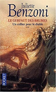 Le gerfaut des brumes : [2] : Un collier pour le diable, Benzoni, Juliette