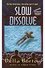 Slow Dissolve Mass Market Paperback