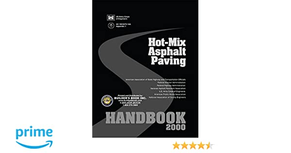 Hot mix asphalt paving handbook us dept of transportation hot mix asphalt paving handbook us dept of transportation 9781622701421 amazon books fandeluxe Choice Image