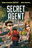 Secret Agent, Robyn Freedman Spizman and Mark Johnston, 0689870442