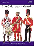 The Coldstream Guards, Charles Grant, 0850450578