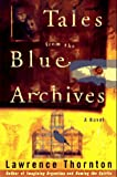 Tales from the Blue Archives, Lawrence Thornton, 0385480105
