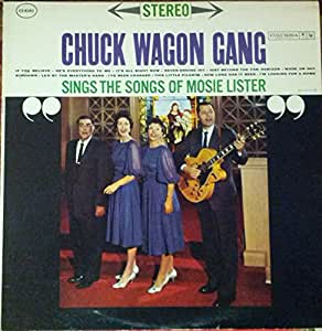 Chuck Wagon Gang - Sings the Songs of Mosie Lister