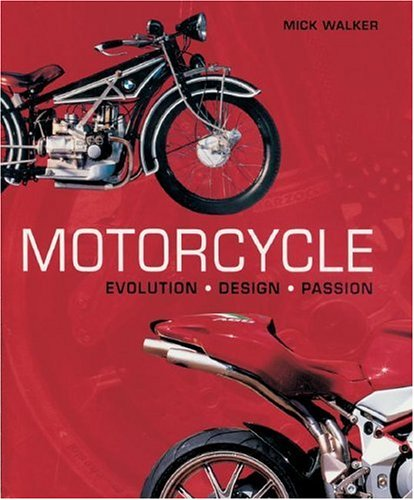 Motorcycle: Evolution, Design, Passion (Motorcycle Design)