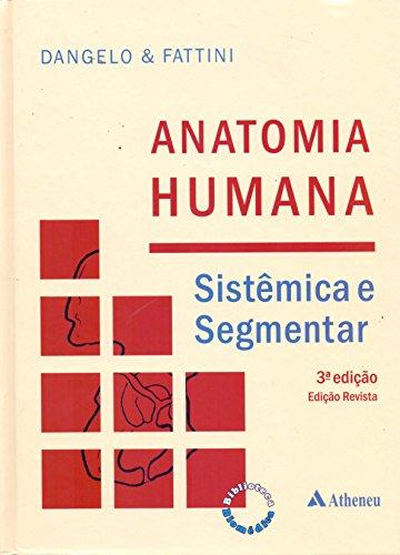Anatomia Humana. Sistêmica e Segmentar