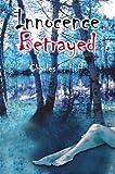 Innocence Betrayed, Charles S. Hoff, 1414005210