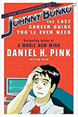 Adventures of Johnny Bunko by Daniel Pink (2008-04-01)