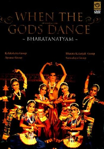 When The Gods Dance- Bharatanatyam (Kalakshetra Group, Apsaras Group, Bharata Kalanjali Group, and Sarasalaya Group) (DVD Video)