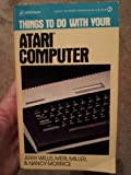 Things to Do with Your Atari Computer, Jerry Willis and Merl K. Miller, 0451128508
