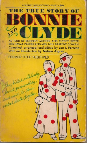 The true story of Bonnie & Clyde, (A Signet book, P-3437)