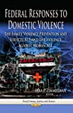 Federal Responses to Domestic Violence, , 162618951X