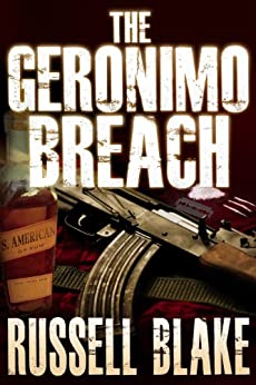 The Geronimo Breach (Action / Conspiracy Thriller) by [Blake, Russell]