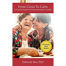 From Crisis to Calm: A Practical Guide to Family Dementia Trouble