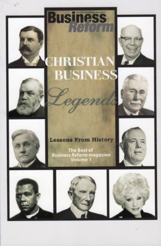 Christian Business Legends, Lessons From History: Volume 1