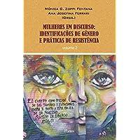 Mulheres em Discurso 2. Identificações de Gênero e Práticas de Resistência