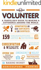 Volunteer: A Traveller's Guide to Making a Difference Around the World (Lonely Planet Volunteer a Travellers Guide)