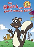 The Skunk Who Didn't Want To Stink! (Upside Down Animals ® Book 15)