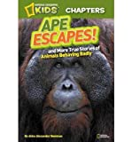 National Geographic Kids Chapters: Ape Escapes!: And More True Stories of Animals Behaving Badly (National Geographic Kids Chapters) (Paperback) - Common