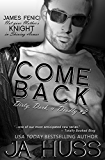 COME BACK: Dirty, Dark, and Deadly Book Two (Dirty, Dark and Deadly 2)
