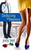 Seducing an Heiress (Cinderella Heiresses Book 1)