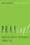 PRAYzing!: Creative Prayer Experiences from A to Z