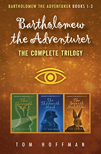 Bartholomew the Adventurer The Complete Trilogy (Bartholomew the Adventurer Trilogy)
