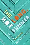The Long, Hot Summer: A Novel