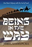 img - for Being In The Way: One Man's Odyssey With the God of Israel book / textbook / text book