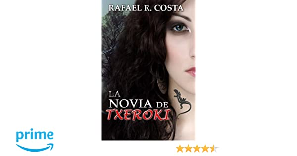 Amazon.com: La novia de Txeroki (Spanish Edition) (9781481299398): Rafael R. Costa: Books
