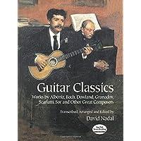 Guitar Classics: Works by Albéniz, Bach, Dowland, Granados