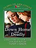 Down Home and Deadly, Christine Lynxwiler and Jan Reynolds, 1410420264