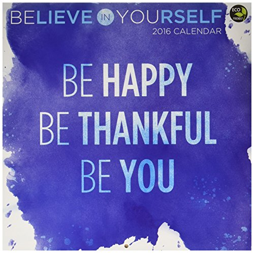 2016 Believe In Yourself Wall Calendar