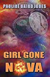 Girl Gone Nova, Pauline Baird Jones, 1603182047