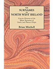 The Surnames of North West Ireland. Concise Histories of the Major Surnames of Gaelic and Planter Origin