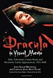 img - for Dracula in Visual Media: Film, Television, Comic Book and Electronic Game Appearances, 1921-2010 book / textbook / text book