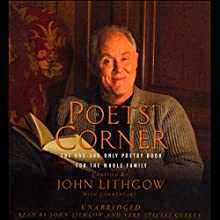 The Poets' Corner: The One-and-Only Poetry Book for the Whole Family Audiobook by John Lithgow Narrated by John Lithgow, Morgan Freeman, Susan Sarandon, Helen Mirren, Glenn Close, Gary Sinese