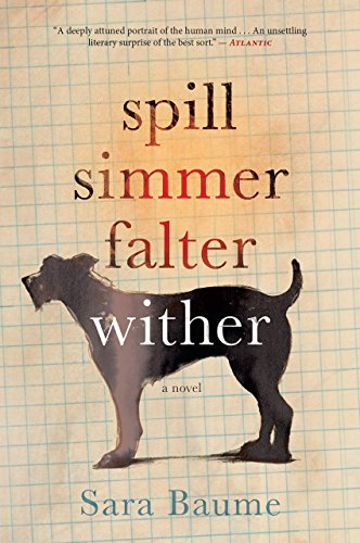 Spill Simmer Falter Wither by [Baume, Sara]